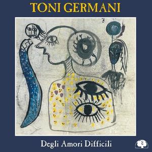 CD Degli amori difficili di Toni Germani (Quartet)