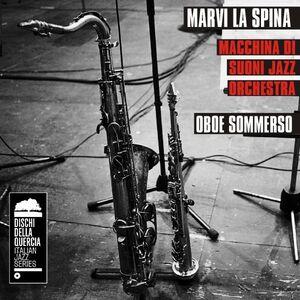 CD Oboe sommerso Marvi La Spina , Macchina di suoni Jazz Orchestra