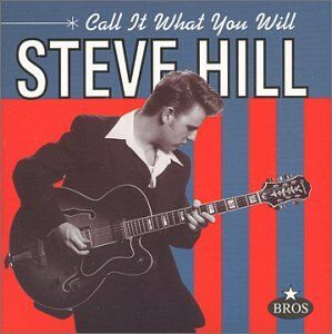 CD Call It What You Will di Steve Hill