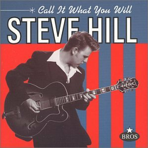 CD Call It What You Will di Steve Hill