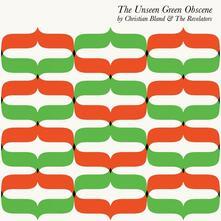 The Unseen Green Obscene (Picture Disc) - Vinile LP di Revelators,Christian Bland