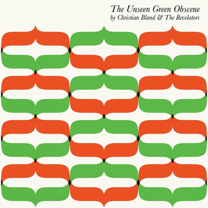 CD The Unseen Green Obscene Revelators , Christian Bland