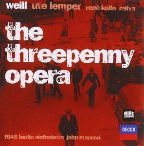 L'opera da tre soldi (Die Dreigroschenoper) - CD Audio di Ute Lemper,René Kollo,Kurt Weill,John Mauceri