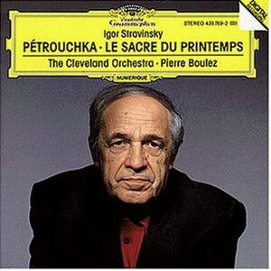 Petrouchka - La sagra della primavera (Le Sacre du Printemps) - CD Audio di Pierre Boulez,Igor Stravinsky,Cleveland Orchestra