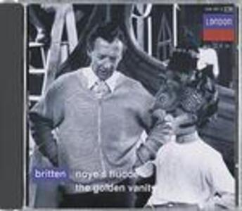 Noye's Fludde - The Golden Vanity - CD Audio di Benjamin Britten,Norman Del Mar,English Opera Group