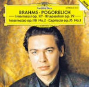 Intermezzi op.117 - Rapsodie op.79 - Intermezzo op.118 n.2 - Capriccio op.76 n.1 - CD Audio di Johannes Brahms,Ivo Pogorelich