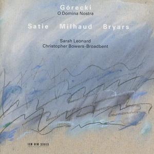 CD O Domina Nostra / Messe des Pauvres / Preludi I, II / The Black River Erik Satie , Darius Milhaud , Gavin Bryars , Henryk Mikolaj Gorecki