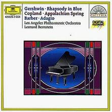 Rapsodia in blu / Appalachian Spring / Adagio per archi - CD Audio di Leonard Bernstein,George Gershwin,Aaron Copland,Samuel Barber,Los Angeles Philharmonic Orchestra