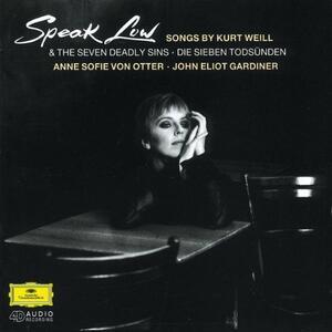 Speak Low - CD Audio di Kurt Weill,Anne Sofie von Otter