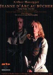Arthur Honegger. Giovanna D'arco al rogo. Jeanne D'Arc au bucher di Jean-Paul Scarpitta - DVD