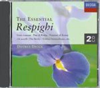 CD The Essential Respighi di Ottorino Respighi