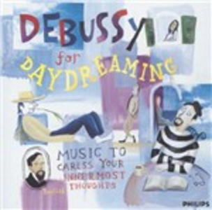 CD Debussy for Daydreaming di Claude Debussy
