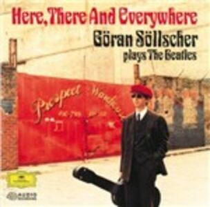 CD Here, There and Everywhere. Goran Sollscher plays the Beatles