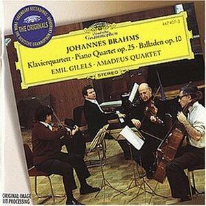 Quartetto con pianoforte op.25 - Ballate op.10 - CD Audio di Johannes Brahms,Amadeus Quartet,Emil Gilels
