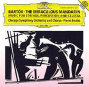 Il mandarino miracoloso - Musica per archi percussioni e celesta - CD Audio di Pierre Boulez,Bela Bartok,Chicago Symphony Orchestra