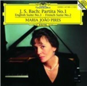 CD Partita n.1 - Suite inglese n.3 - Suite francese n.2 di Johann Sebastian Bach