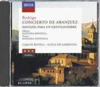 Concerto di Aranjuez - Fantasia para un gentilhombre / Rapsodia spagnola / Rapsodia sinfonica - CD Audio di Joaquin Rodrigo