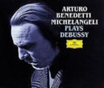 CD Benedetti Michelangeli plays Debussy di Claude Debussy