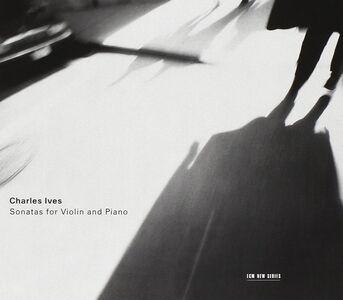 CD Sonatas for Violin and Piano di Charles Ives