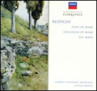 Pini di Roma - Fontane di Roma - Gli uccelli - CD Audio di Ottorino Respighi,Istvan Kertesz,London Symphony Orchestra