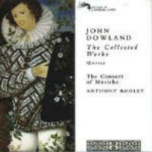 The Collected Works - CD Audio di John Dowland,Consort of Musicke,Anthony Rooley
