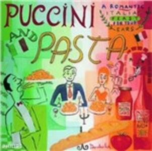 Puccini and Pasta - CD Audio di Giacomo Puccini