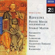 Petite Messe Solennelle - Stabat Mater - CD Audio di Luciano Pavarotti,Mirella Freni,Lucia Valentini Terrani,Ruggiero Raimondi,Gioachino Rossini