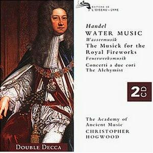 Musica sull'acqua (Water Music) - Musica per i reali fuochi d'artificio (Music for the Royal Fireworks) - CD Audio di Christopher Hogwood,Academy of Ancient Music,Georg Friedrich Händel