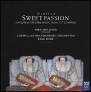 CD If Love's a Sweet Passion. Musice di scena dalla Londra del '600