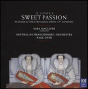 CD If Love's a Sweet Passion. Musice di scena dalla Londra del '600