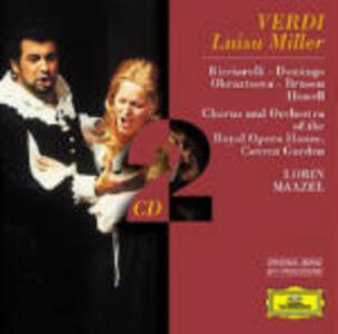 Luisa Miller - CD Audio di Placido Domingo,Katia Ricciarelli,Giuseppe Verdi,Lorin Maazel,Covent Garden Orchestra