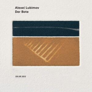 Der Bote. Elegies for Piano - CD Audio di Alexei Lubimov