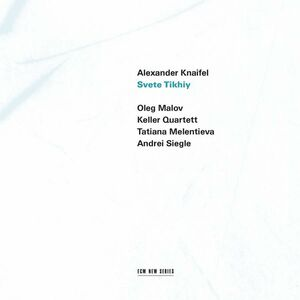 CD Svete Tikhiy di Alexander Knaifel