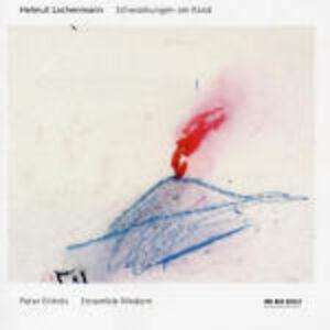 CD Schwankungen am Rand Peter Eötvös , Helmut Lachenmann