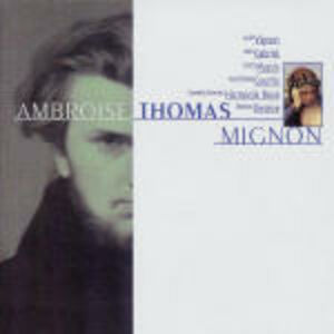 CD Mignon di Ambroise Thomas