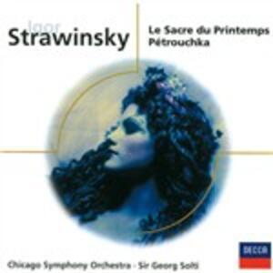 La sagra della primavera (Le Sacre du Printemps) - Petrouchka - CD Audio di Igor Stravinsky,Georg Solti,Chicago Symphony Orchestra