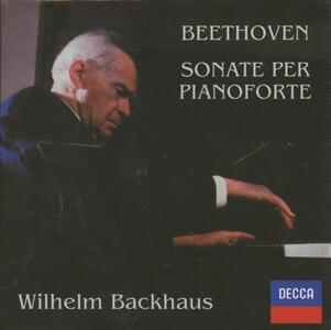 Sonate per pianoforte complete - CD Audio di Ludwig van Beethoven,Wilhelm Backhaus