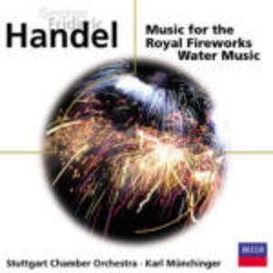 Musica sull'acqua (Water Music) - Musica per i reali fuochi d'artificio (Music for the Royal Fireworks) - CD Audio di Karl Münchinger,Georg Friedrich Händel,Orchestra da camera di Stoccarda