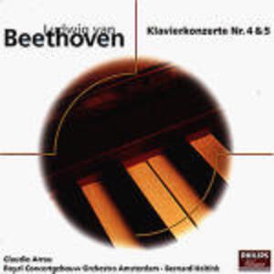 Concerti per pianoforte n.4, n.5 - CD Audio di Ludwig van Beethoven,Bernard Haitink,Claudio Arrau,Royal Concertgebouw Orchestra