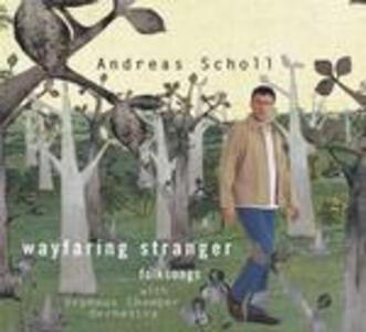 Wayfaring Stranger - CD Audio di Andreas Scholl