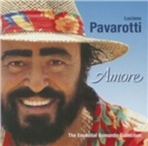 CD Amore. The Essential Romantic Collection di Luciano Pavarotti