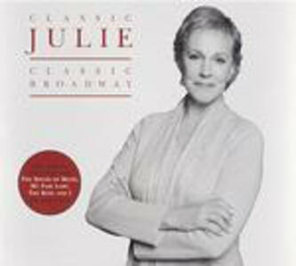 Classic Julie Classic Broadway - CD Audio di Julie Andrews