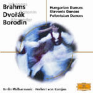 CD Danze ungheresi / Danze slave / Danze polovesiane Johannes Brahms , Antonin Dvorak , Alexander Porfirevic Borodin