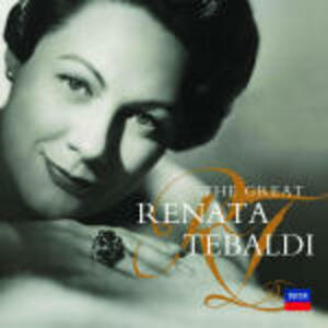 The Great Renata Tebaldi - CD Audio di Renata Tebaldi