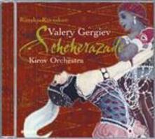 Sheherazade / Islamey / Nelle steppe dell'Asia centrale - CD Audio di Nikolai Rimsky-Korsakov,Alexander Porfirevic Borodin,Valery Gergiev,Kirov Orchestra