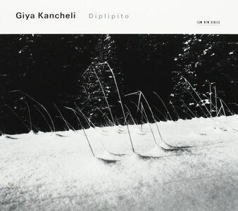 CD Diplipito di Giya Kancheli