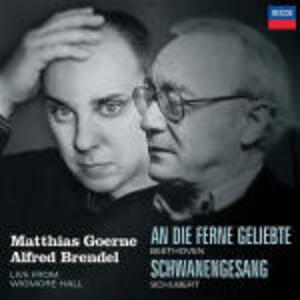 An die Ferne Geliebte / Schwanenggesang - CD Audio di Ludwig van Beethoven,Franz Schubert,Alfred Brendel,Matthias Goerne