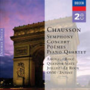 Sinfonia - Concerto - Poemi - Quartetto con pianoforte - CD Audio di Ernest Chausson