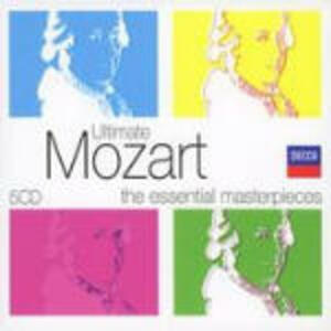 Ultimate Mozart. The Essential Masterpieces - CD Audio di Wolfgang Amadeus Mozart