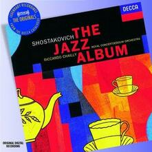 The Jazz Album - CD Audio di Dmitri Shostakovich,Riccardo Chailly,Royal Concertgebouw Orchestra